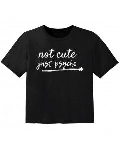 stoer baby t-shirt not cute just psycho