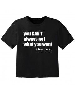 T-shirt Original Enfant you cant always get what you want but I can