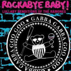 Rockabye Baby The Ramones